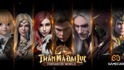 Forsaken World: Thần Ma Đại Lục chính thức mở tải trên IOS và Android