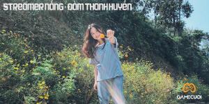 Nắng – Đàm Thanh Huyền, nữ streamer thế hệ mới của làng Game Việt