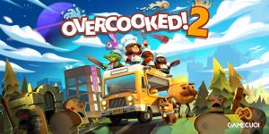 Epic Games Store tặng miễn phí game co-op Overcooked! 2 đến 22h ngày 24/06