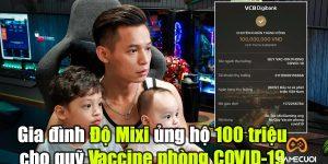 """Tộc trưởng Độ Mixi chơi lớn quyên góp hẳn """"14 tháng lương"""" ủng hộ quỹ vaccine phòng COVID-19"""