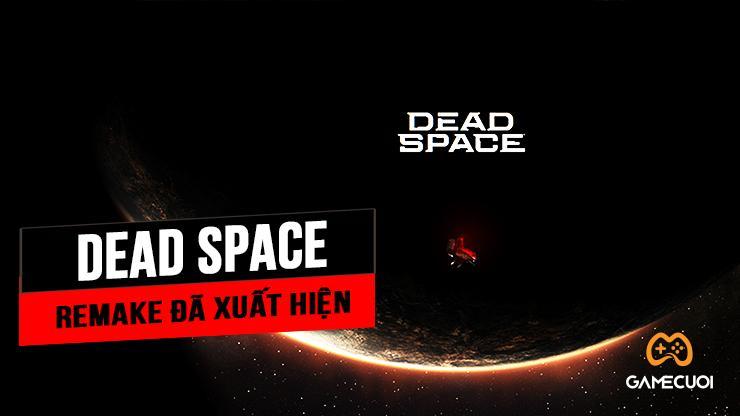 Game kinh dị Dead Space bất ngờ hồi sinh
