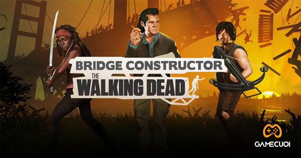 Epic Games Store tặng miễn phí game Bridge Constructor: The Walking Dead từ ngày 08/07