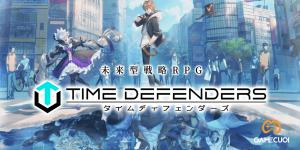 Game nhập vai chiến thuật Time Defenders mở đăng ký sớm