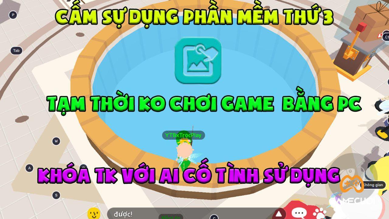 Play Together chính thức khóa tặng quà giữa các người chơi, chặn dùng PC – giả lập, ban auto câu cá