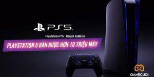 Có hơn 10 triệu máy PlayStation 5 được bán ra, bạn có tin được không?