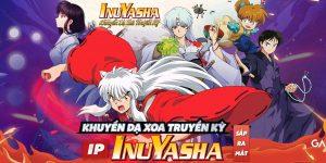 Khuyển Dạ Xoa Truyền Kỳ – IP InuYasha chính thức xuất hiện: Độc quyền IP InuYasha tại Việt Nam, chuẩn 100% nguyên tác gốc!
