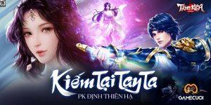 Tuyệt phẩm nhập vai – Tàng Kiếm Mobile chính thức cập bến làng game Việt: PK bất tận không ngừng nghỉ, đăng ký tải trước ngay hôm nay!
