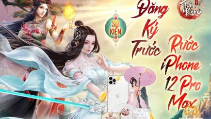 Thần Kiếm Mobile mở cửa đăng ký sớm, tặng iPhone 12 Pro Max cho game thủ may mắn