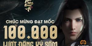 Nhất Mộng Giang Hồ cán mốc 100000 game thủ đăng ký sớm