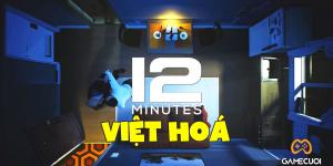 """12 Minutes – Tựa game kinh dị giải đố từng khiến Độ Mixi và nhiều streamer nổi tiếng """"xoắn não"""" đã có bản Việt Hoá"""
