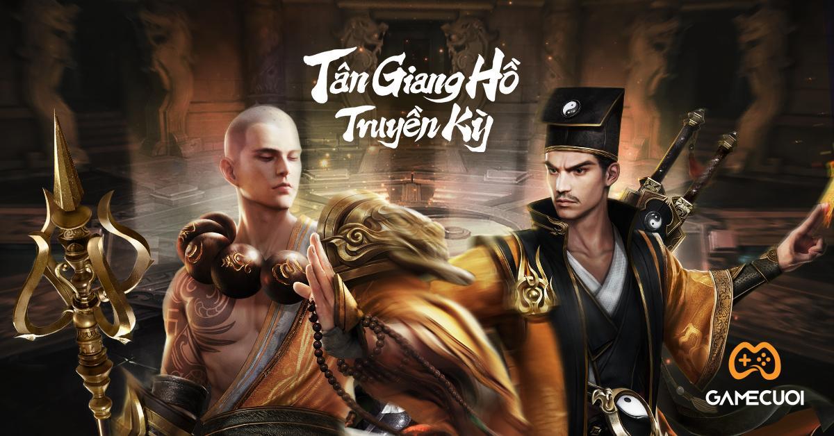 Tân Giang Hồ Truyền Kỳ Mobile: Kẻ kế tục tinh hoa dòng game kiếm hiệp