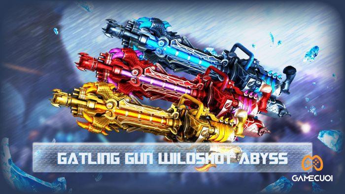 Đột kích gatling gun wildshot abyss