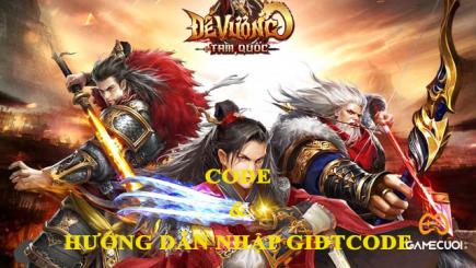 1999 Code Đế Vương Tam Quốc đặc biệt và hướng dẫn nhập giftcode