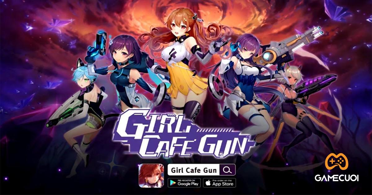 [ARPG/Anime] Girl Cafe Gun – Tải game, cốt truyện, lối chơi, cách kiểm soát