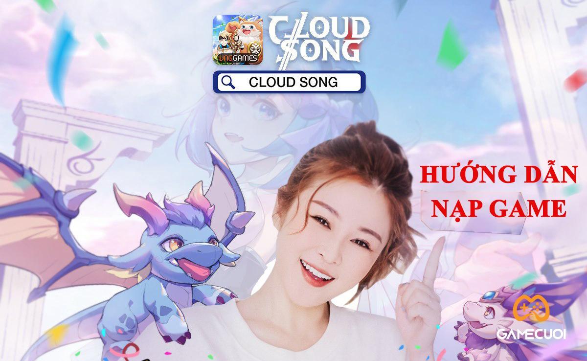 Hướng dẫn nạp Kim Cương vào Cloud Song VNG đơn giản, hiệu quả