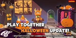 Play Together update tháng 10: thêm  trời mưa, trang phục thú cưng, minigame mới, và sự kiện halloween