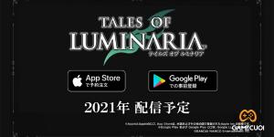 Game mobile Tales of Luminaria ra mắt phiên bản chơi thử tại TGS2021