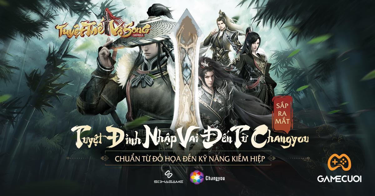 Tuyệt Thế Vô Song Mobile – Tuyệt phẩm nhập vai của ChangYou xác nhận về Việt Nam: Lục đại môn phái, chuẩn chất kiếm hiệp huyền thoại