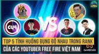Free Fire: Top 5 Tình Huống Đụng Độ Nhau Trong Rank Của Các Youtuber Việt Nam