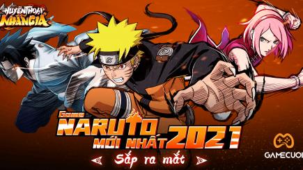 Huyền Thoại Nhẫn Giả – Game mobile đề tài Naruto ra mắt vào tháng 10/2021