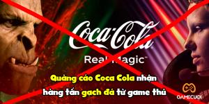 Thiếu đầu tư trong việc tìm hiểu về Esports, Coca Cola bị ném đá dữ dội sau quảng cáo mới nhất